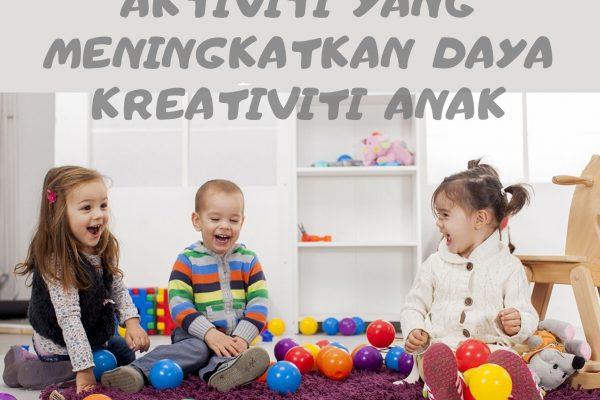 Aktiviti yang meningkatkan kreativiti anak